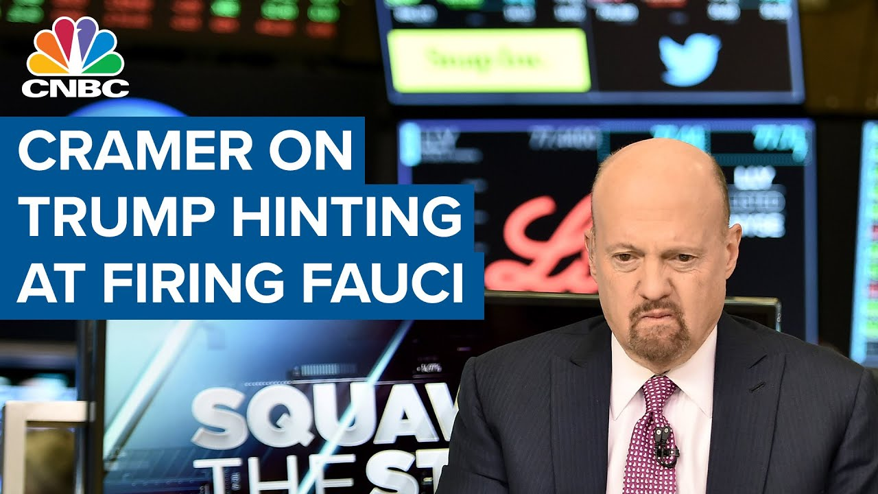 jim-cramer-on-how-donald-trump-hinting-at-firing-dr.-anthony-fauci-could-affect-markets